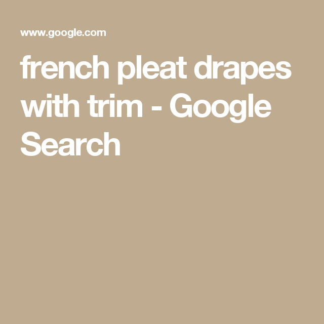 french pleat drapes with trim - Google Search