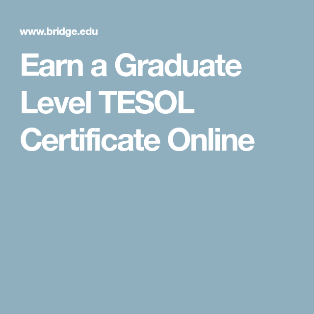 earn a graduate level tesol certificate online | educational
