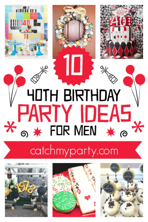 How Awesome Are These 40th Birthday Party Ideas For Men Party