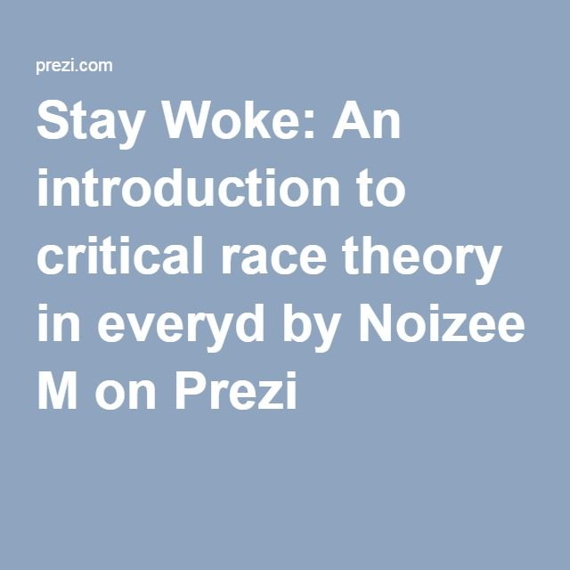 Stay Woke: An Introduction To Critical Race Theory In
