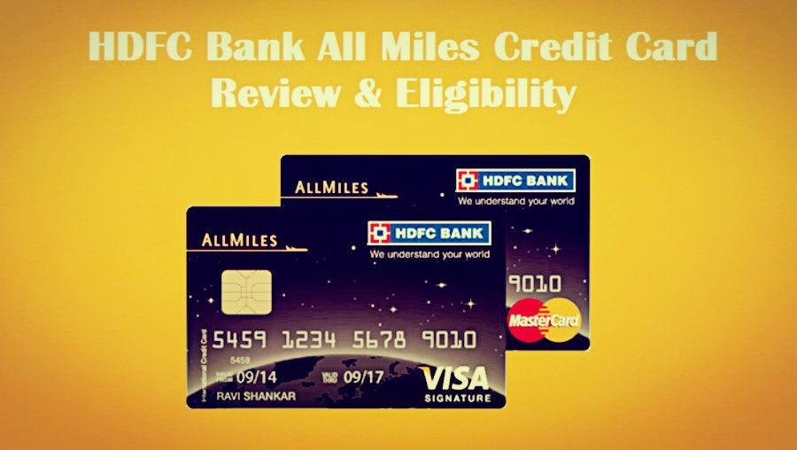 Hdfc Bank All Miles Credit Card Review Eligibility Credit Card