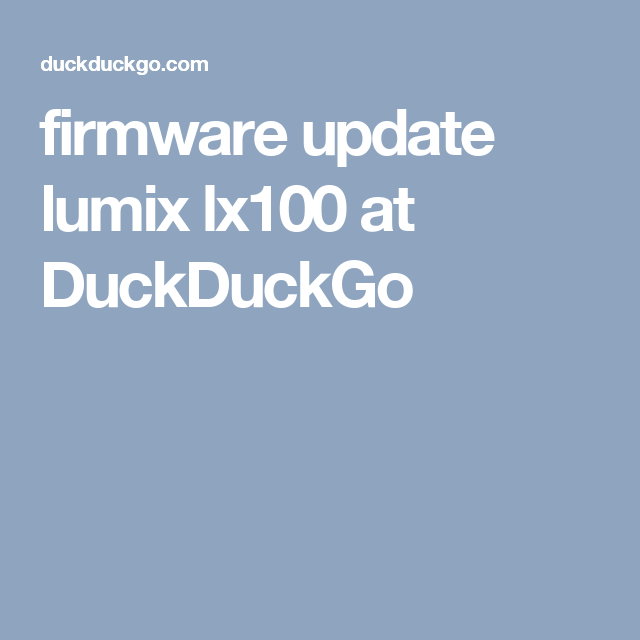 web search - this and more: firmware update lumix lx100 at