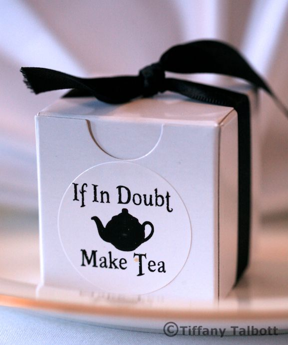Great tea time favor...Anytime is time for tea!