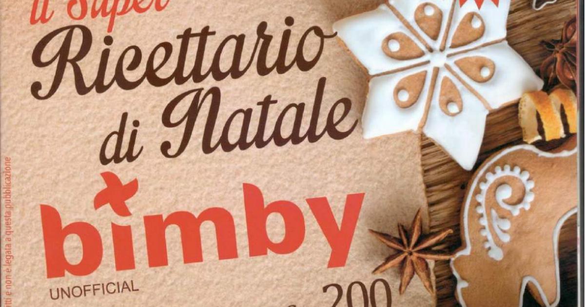 Menu Di Natale Con Bimby.Il Super Ricettario Di Natale Bimby 2017 Pdf Dolci Bimby