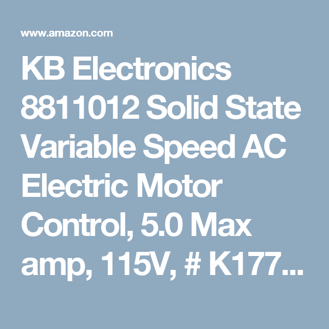 KB Electronics 8811012 Solid State Variable Speed AC Electric Motor Control 5.0