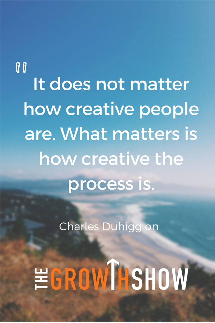 See The Full Interview With Charles Duhigg On The Growth Show Marketing Quotes Inspirational Quotes Funny Quotes