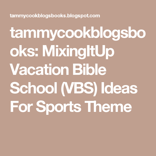 tammycookblogsbooks: MixingItUp Vacation Bible School (VBS) Ideas For Sports Theme