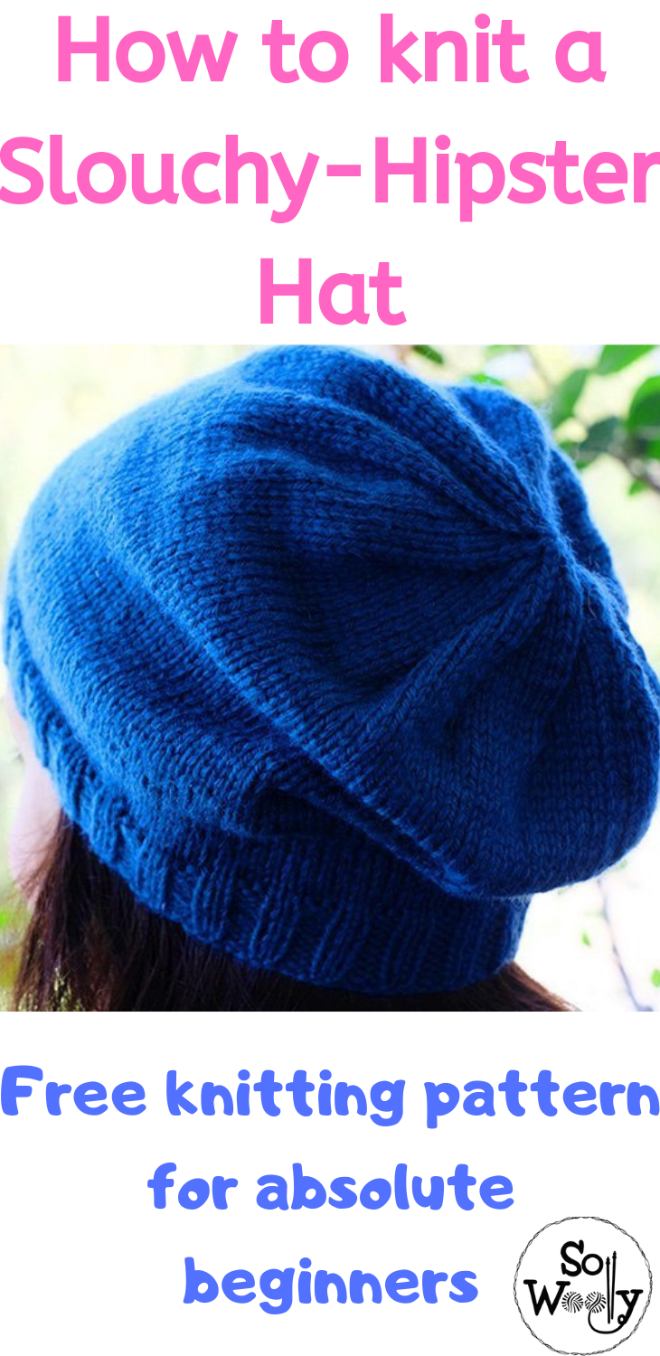 How to knit a Slouchy-Hipster Hat, for absolute beginners ...