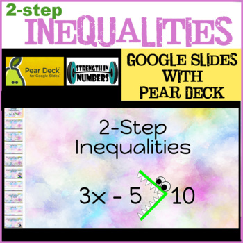 2 Two Step Inequalities Distance Learning Pear Deck Google Slides In 2021 Distance Learning Solving Word Problems Pear Deck