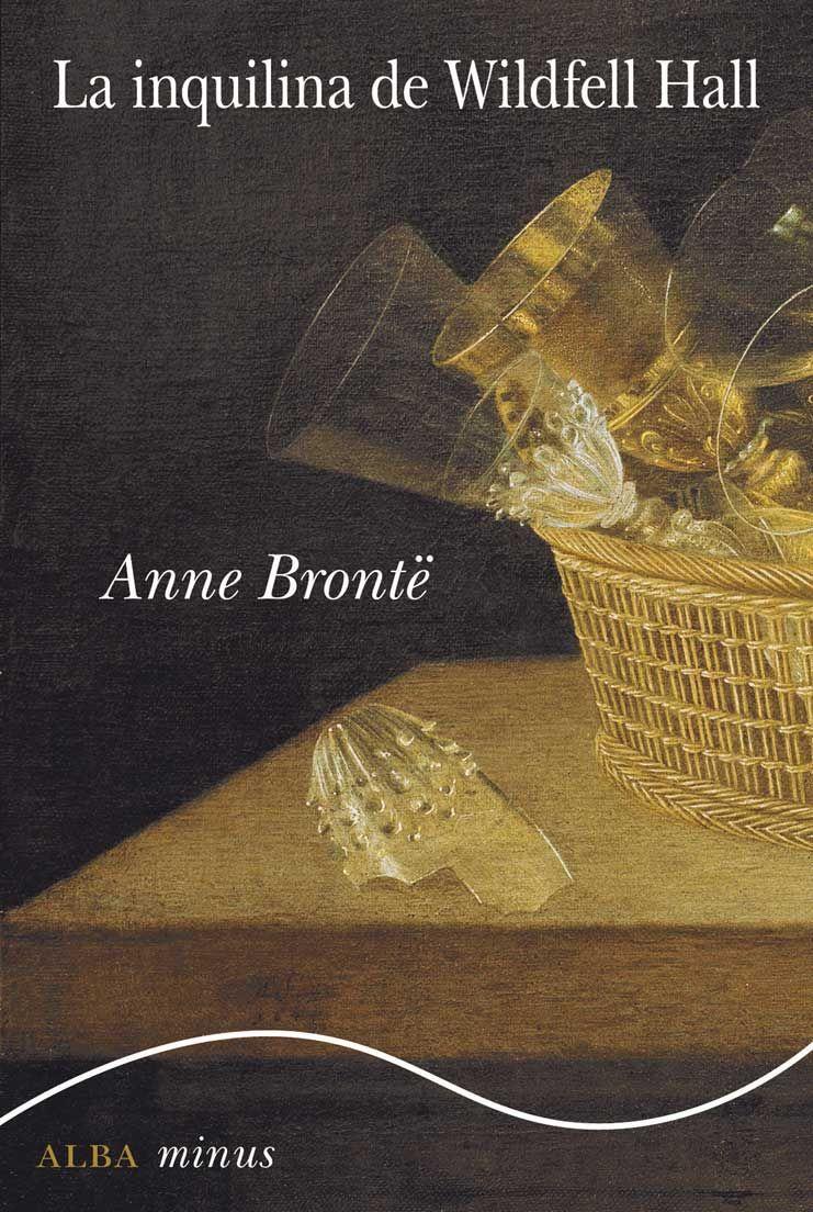 La Inquilina De Wildfell Hall Anne Brontë Libros Reseñas De Libros El Inquilino
