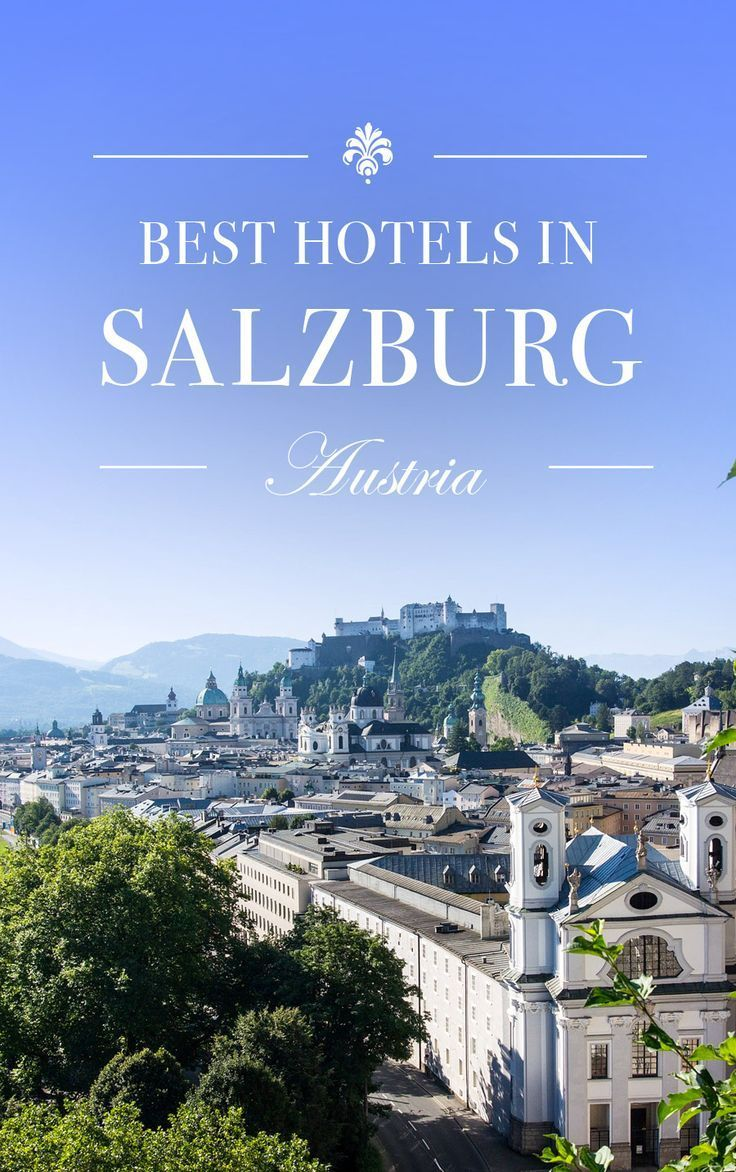 10 Best Hotels In Salzburg Austria Ausflug Reisen Und Osterreich Urlaub
