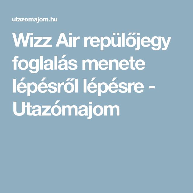76e09b28cb82 Wizz Air repülőjegy foglalás menete lépésről lépésre - Utazómajom Boarding  Pass