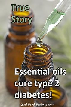 Essential oils Tuesday Transformations True Stories: Essential oils cure type 2 diabetes!
