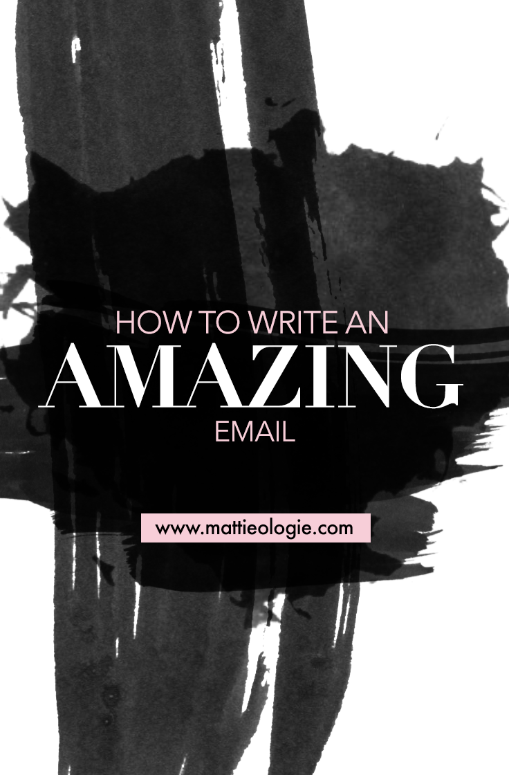 How to write amazing emails mattieologie create awesome emails how to write amazing emails mattieologie m4hsunfo