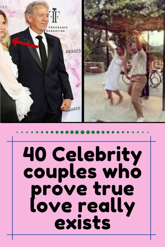 40 Celebrity couples who prove true love really exists in