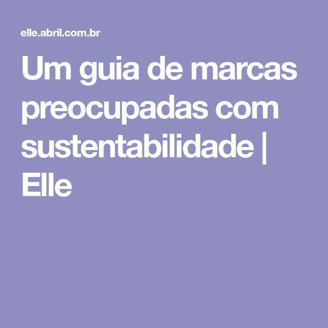 d61b1b7c5f Um guia de marcas preocupadas com sustentabilidade