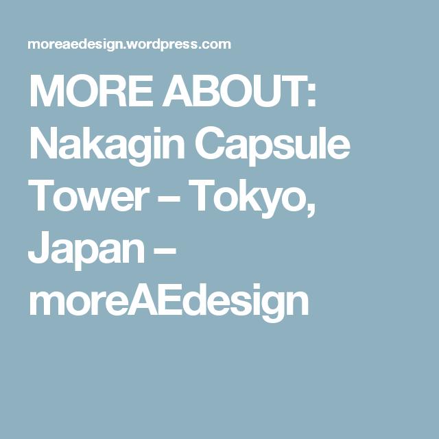 MORE ABOUT: Nakagin Capsule Tower – Tokyo, Japan – moreAEdesign