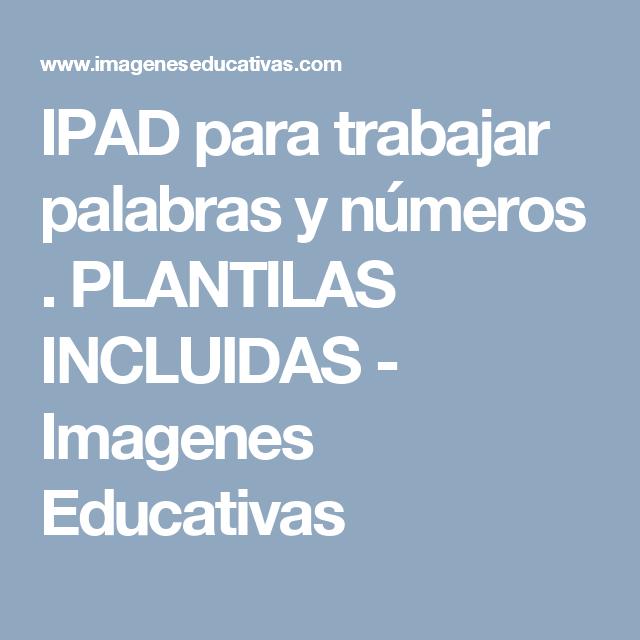 IPAD para trabajar palabras y números . PLANTILAS INCLUIDAS - Imagenes Educativas