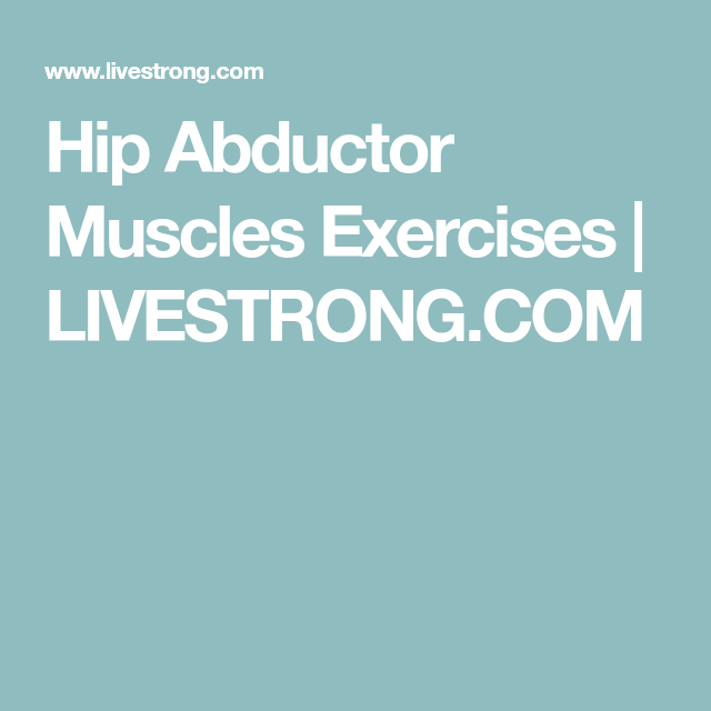 17+ Hip Abductor Muscles Exercises   Livestrong.com