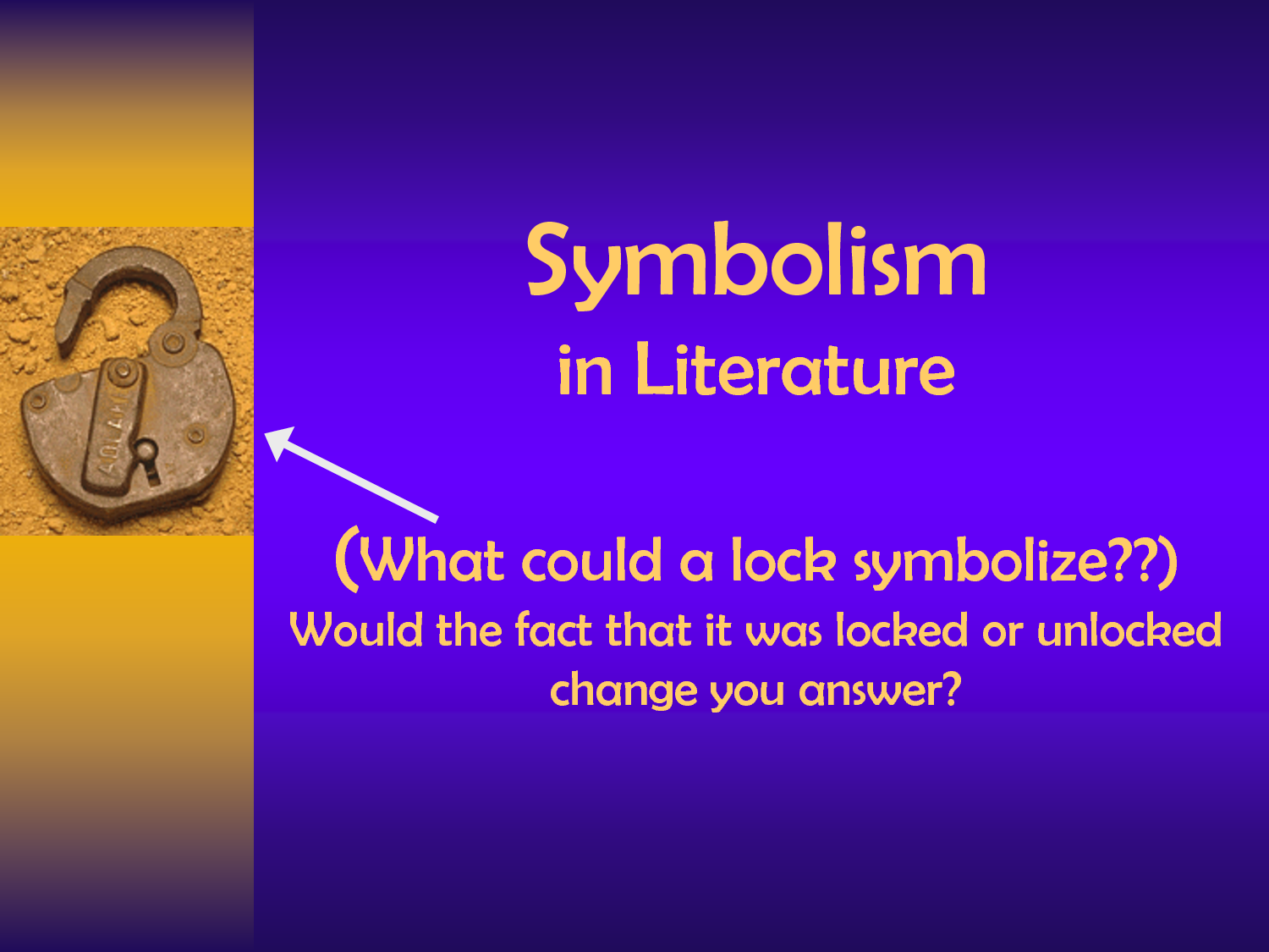 literary symbols Symbol is a setting, object, character, or event in a story that carries more than the literal meaning and therefore represents something significant to understanding the meaning of a work.