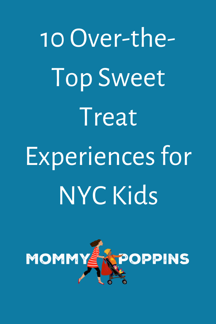 10 OvertheTop Sweet Treat Experiences for NYC Kids in
