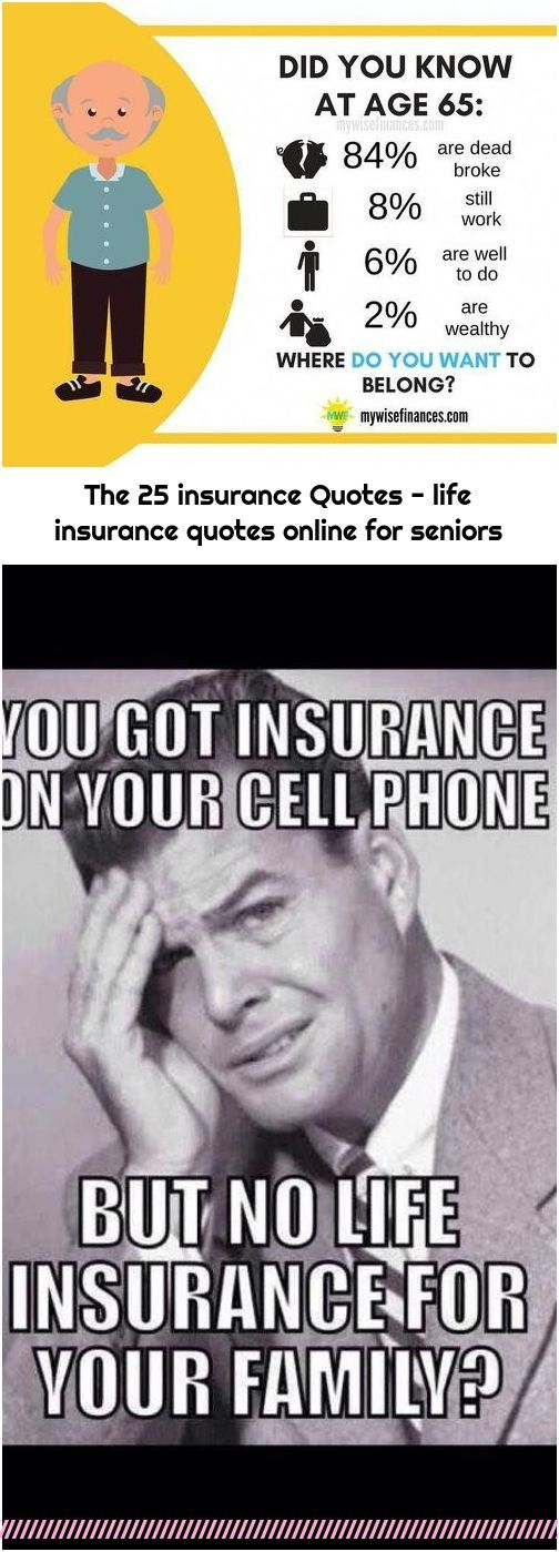 The 25 Insurance Quotes Life Insurance Quotes Online For Seniors In 2020 Life Insurance Quotes Life Insurance Quotes Online Life Insurance Humor