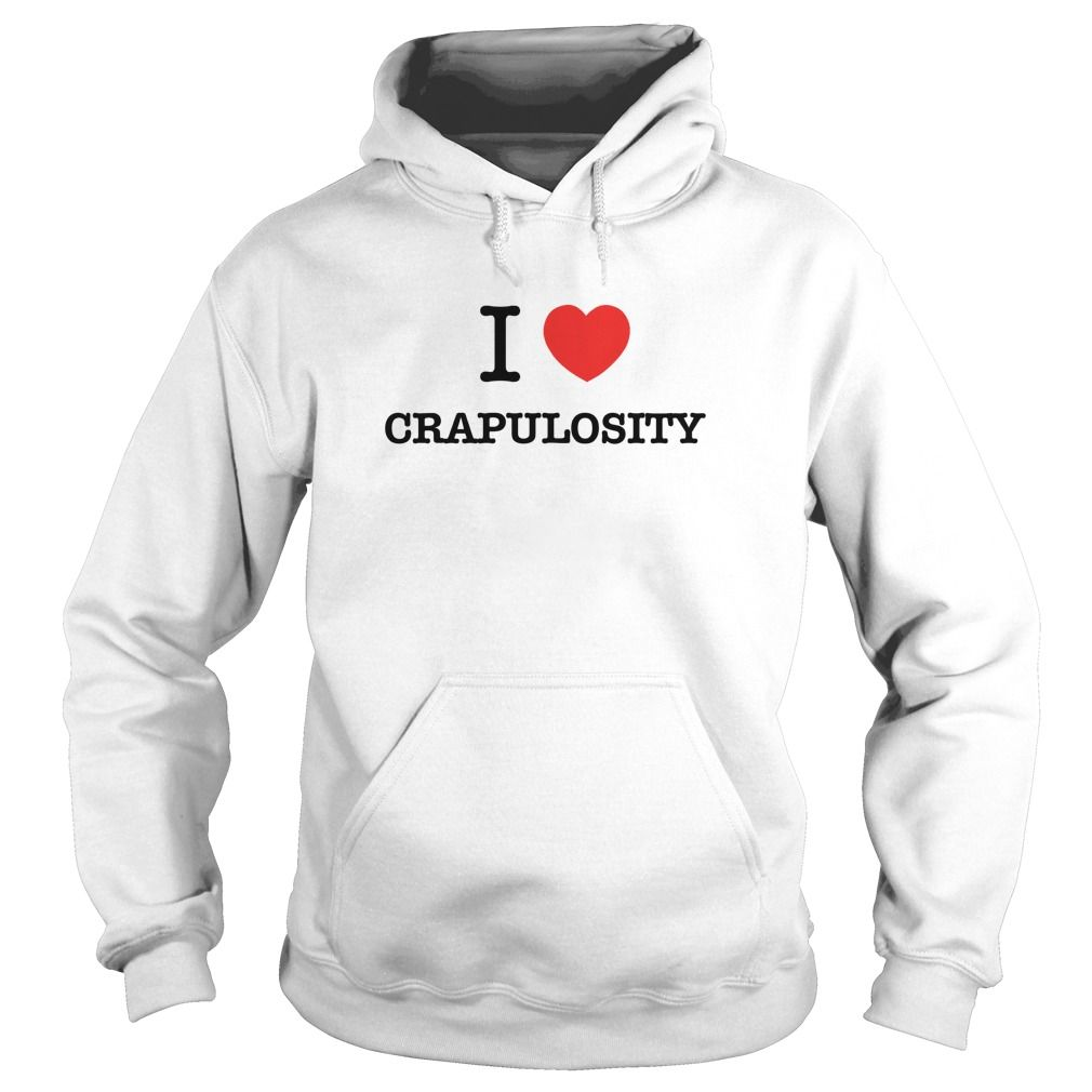 I Love CRAPULOSITY #gift #ideas #Popular #Everything #Videos #Shop #Animals #pets #Architecture #Art #Cars #motorcycles #Celebrities #DIY #crafts #Design #Education #Entertainment #Food #drink #Gardening #Geek #Hair #beauty #Health #fitness #History #Holidays #events #Home decor #Humor #Illustrations #posters #Kids #parenting #Men #Outdoors #Photography #Products #Quotes #Science #nature #Sports #Tattoos #Technology #Travel #Weddings #Women
