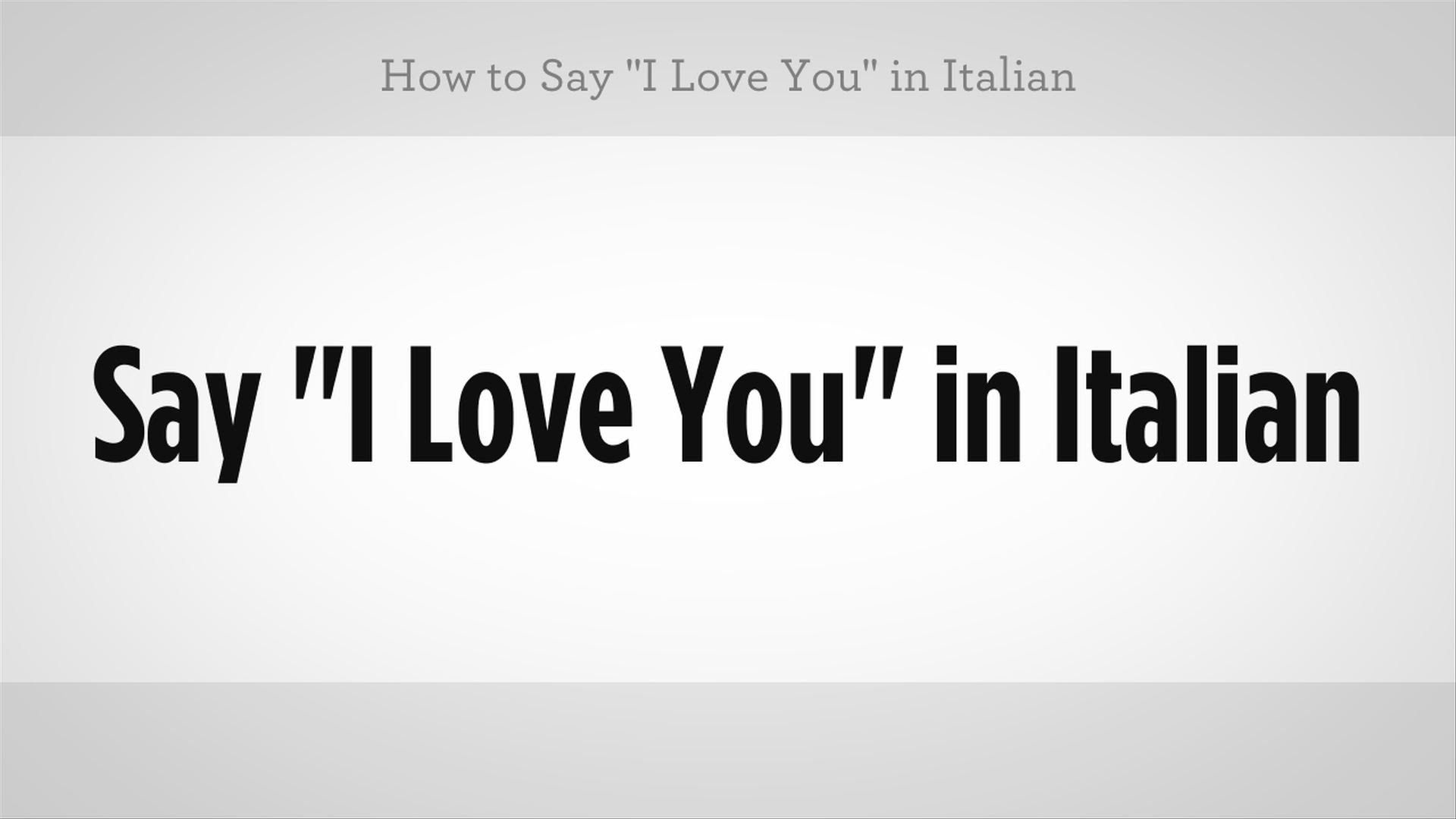 Italian Lesson How To Say I Love You Keep Practicing Hope You