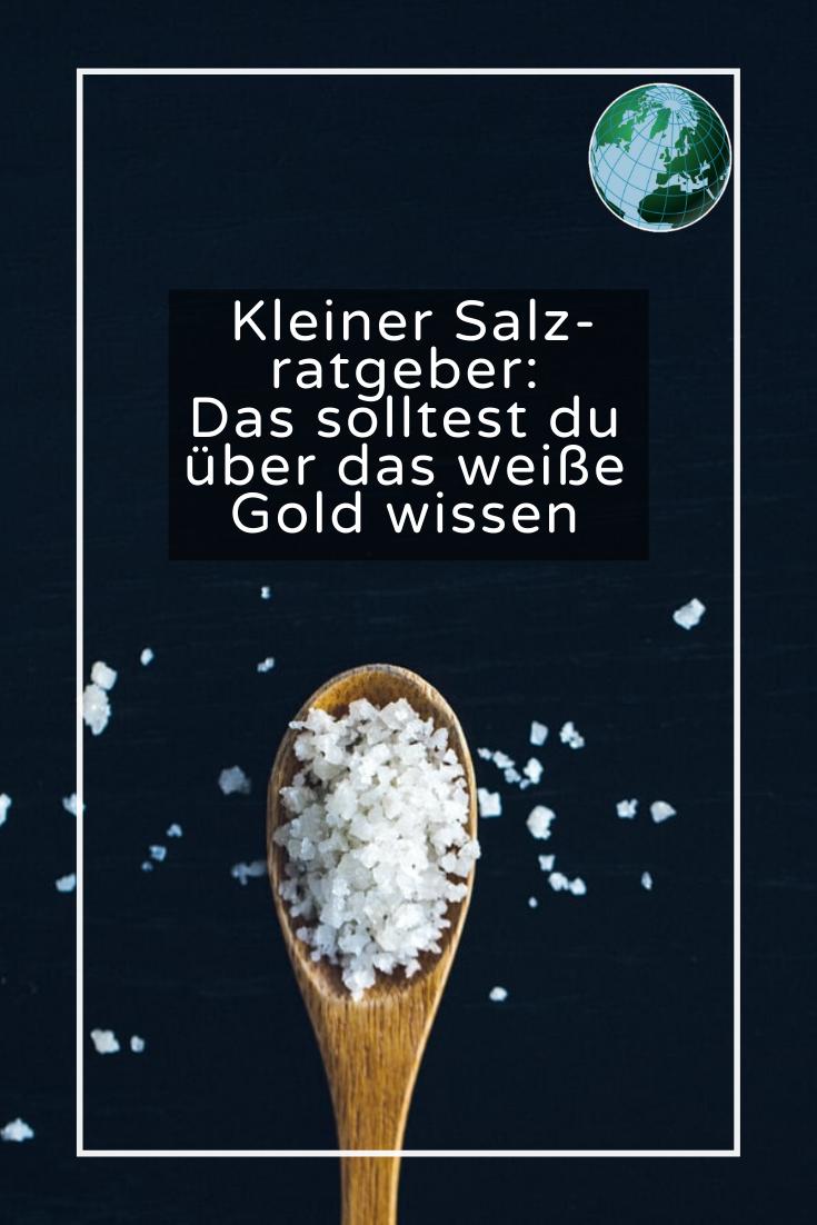 Kleiner Salz Ratgeber Das Sollten Sie Uber Das Weisse Gold Wissen Essen Lebensmittel Essen Gesunde Ernahrung