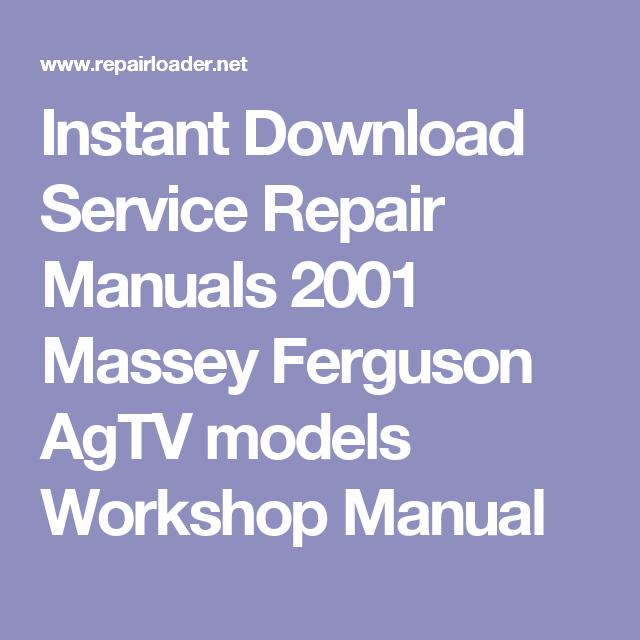 Instant Download Service Repair Manuals 2001 Massey Ferguson AgTV models Workshop Manual