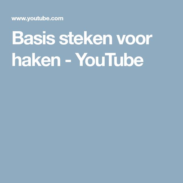 Basis Steken Voor Haken Youtube Haken Pinterest Haken