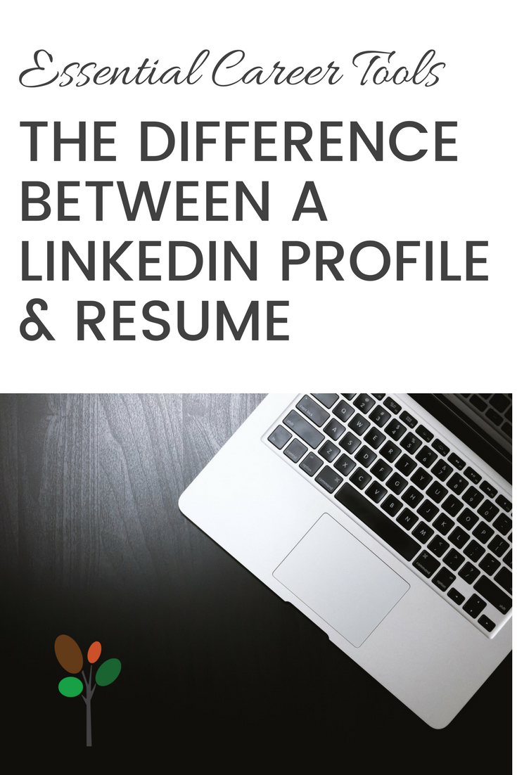 The Differences Between Your Linkedin Profile Resume Career Planning