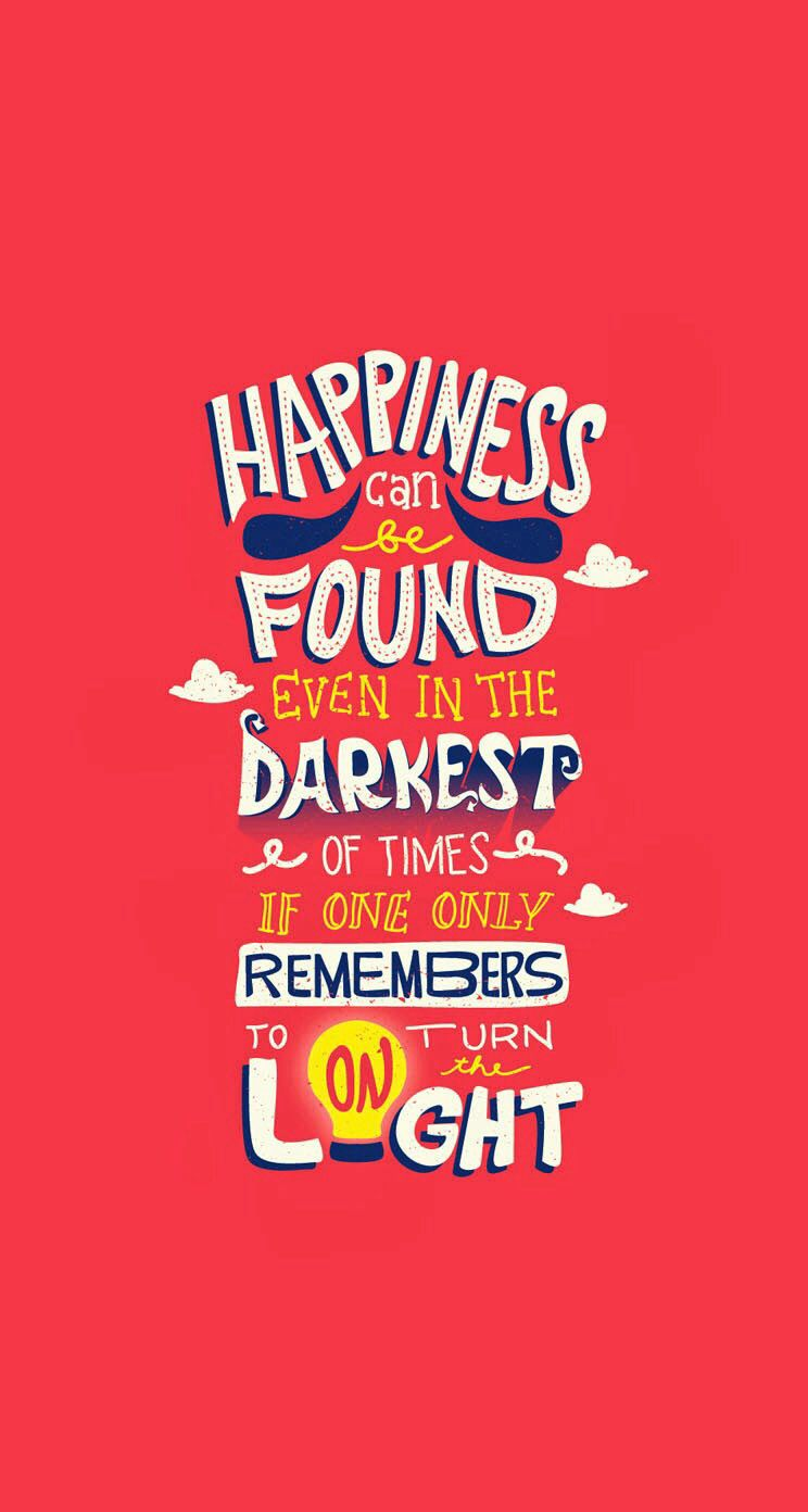 Happiness Can Be Found Even In The Darkest Of Time If One Only