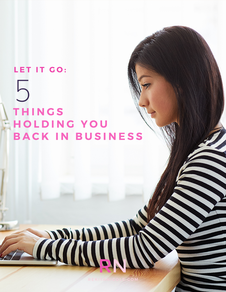 Let It Go: 5 Things Holding You Back In Business via Sabrina Brawner