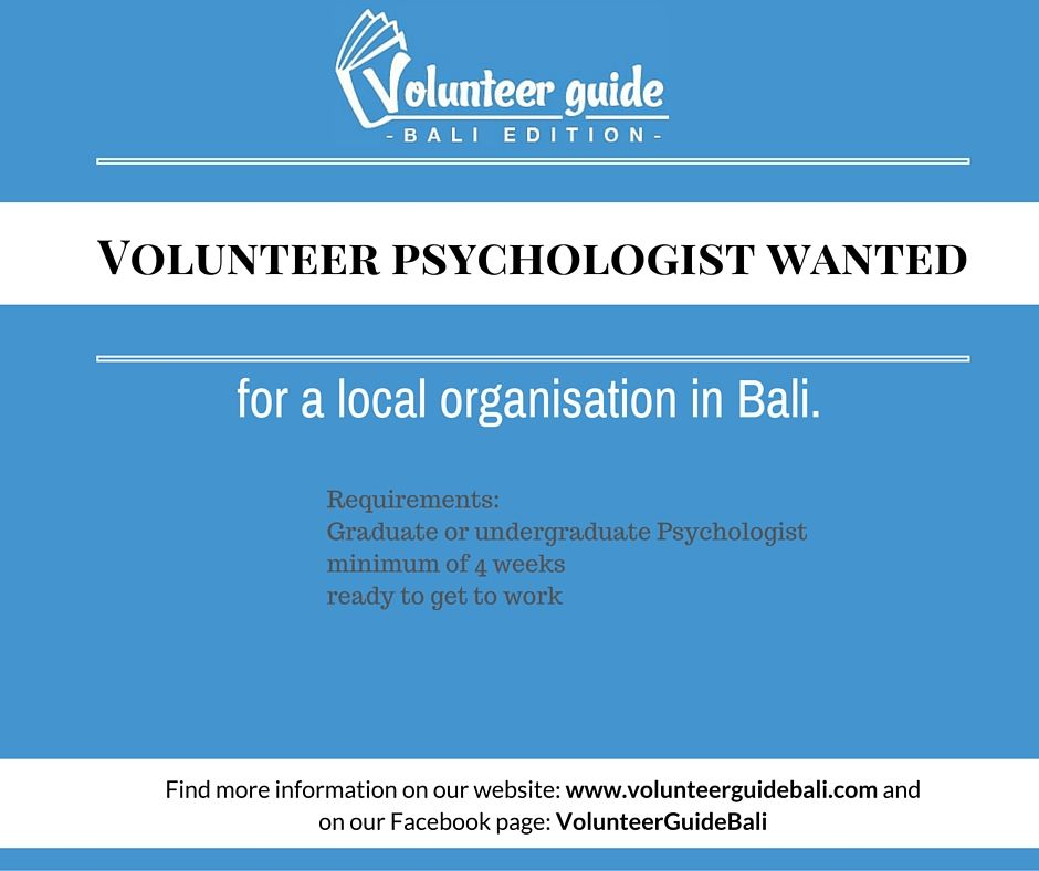 Volunteer Psychologists wanted in Bali, Indonesia. Find more information on our website: www.volunteerguidebali.com