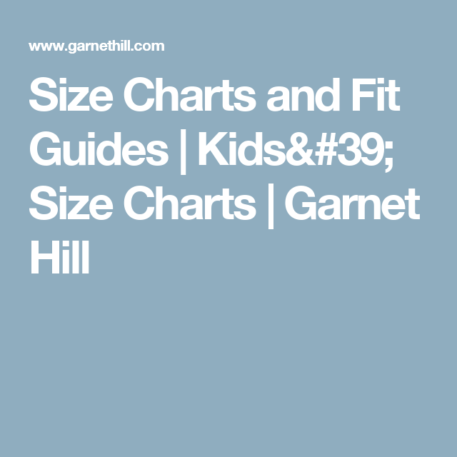 Size Charts and Fit Guides | Kids' Size Charts | GarHill