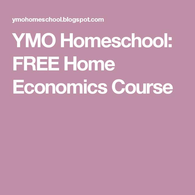 Ymo Homeschool Free Home Economics Course Economics Lessons Home Economics Middle School Lesson Plans