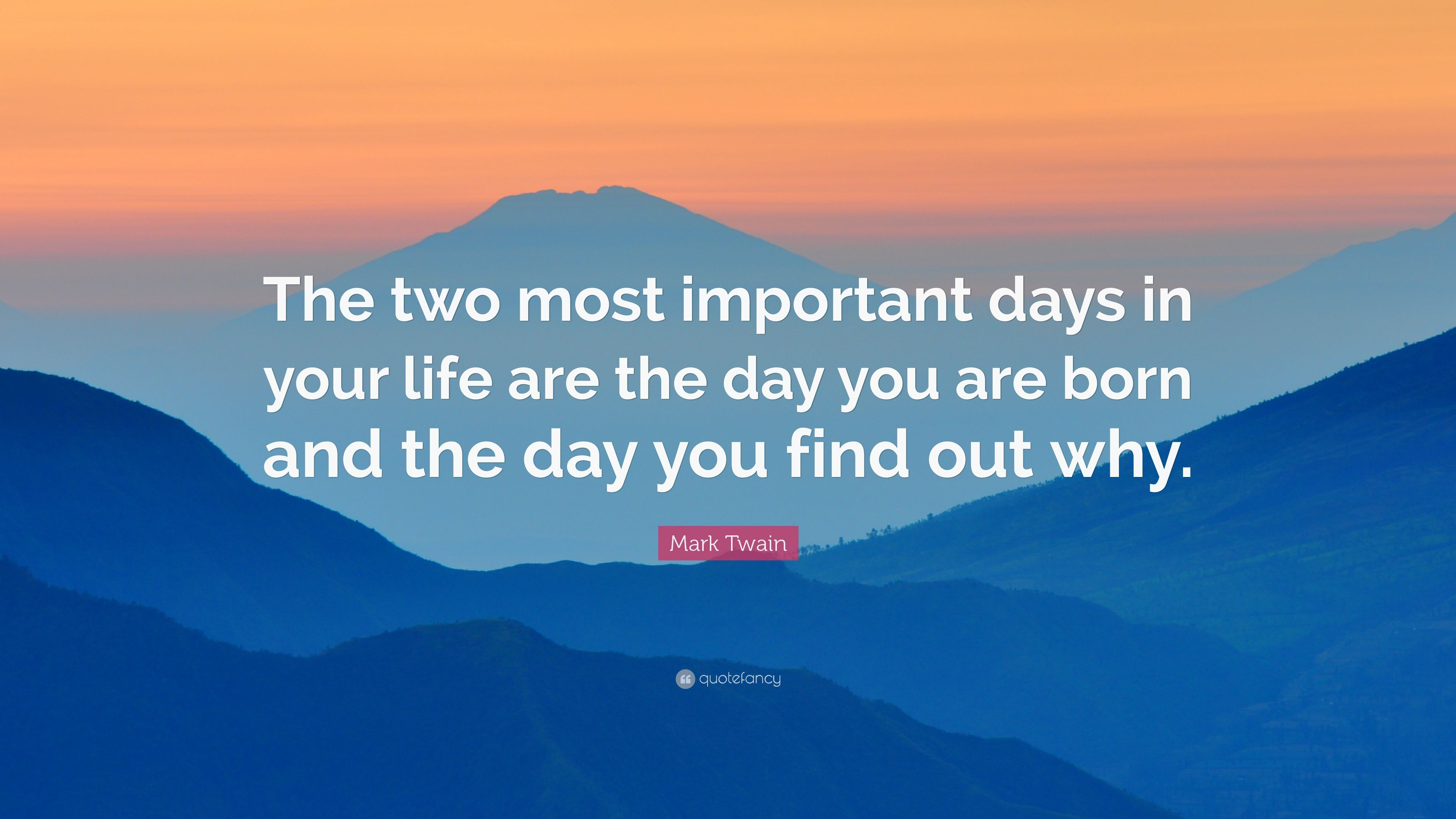 Image result for the two most important days in your life quote