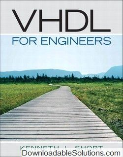 solution manual for vhdl for engineers 1st edition kenneth l short
