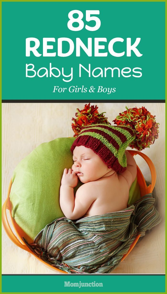 85 Interesting Redneck Baby Names For Girls And Boys