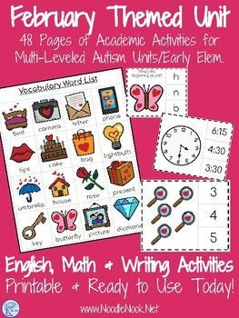 46 Page February Themed Unit- Adapted Materials for ELA and Math in Autism Units!