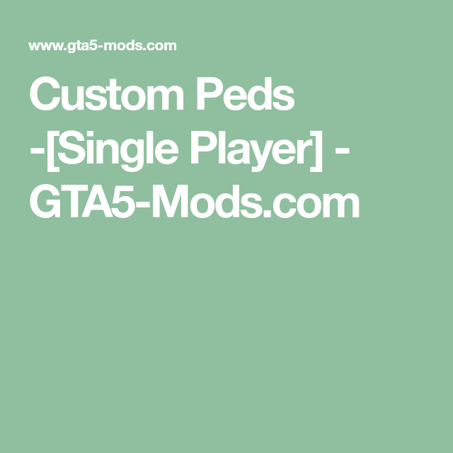 Custom Peds -[Single Player] - GTA5-Mods com | GTA 5 mods | Single