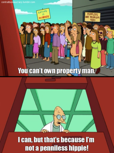 You Cant Own Property Man Futurama Pinterest Futurama Funny