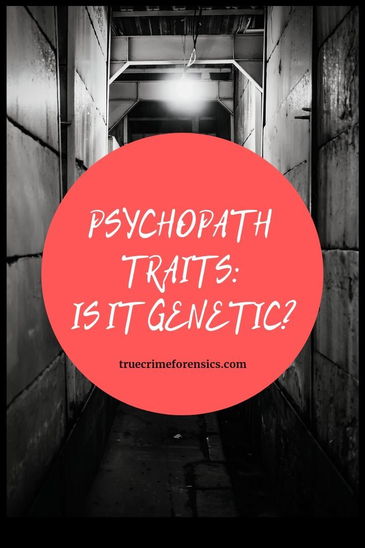 Psychopath Traits: Is It Genetic?