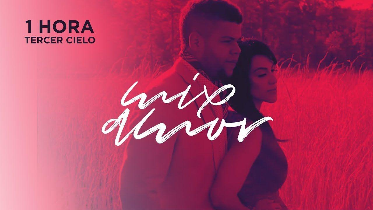 Tercer Cielo Mix De Amor 2018 Cielo Musica Cristiana Musica Romantica