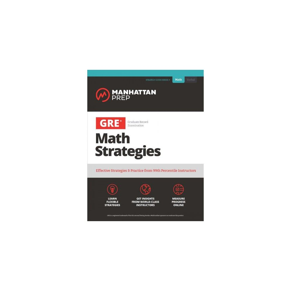 Effective Strategies /& Practice from 99th Percentile Instructors GRE Math Strategies