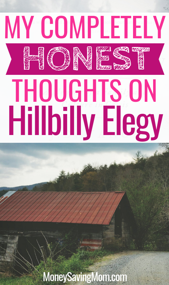 My Honest Thoughts On Hillbilly Elegy Money Saving Mom Hillbilly Elegy Money Saving Mom Elegy