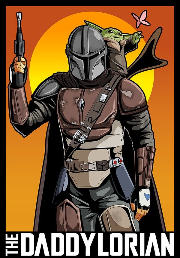 Daddylorian The Mandalorian And The Child Aka Baby Yoda Star Wars Star Wars Humor Star Wars Fandom Star Wars Memes