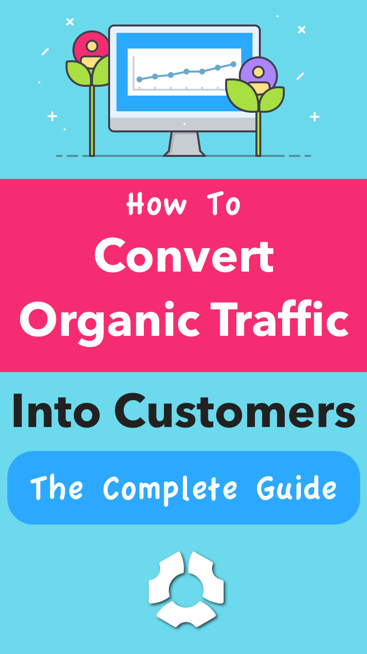 The 7Step Process We Use to Grow and Convert Organic