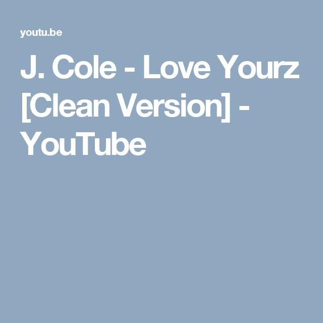 J. Cole - Love Yourz [Clean Version] - YouTube